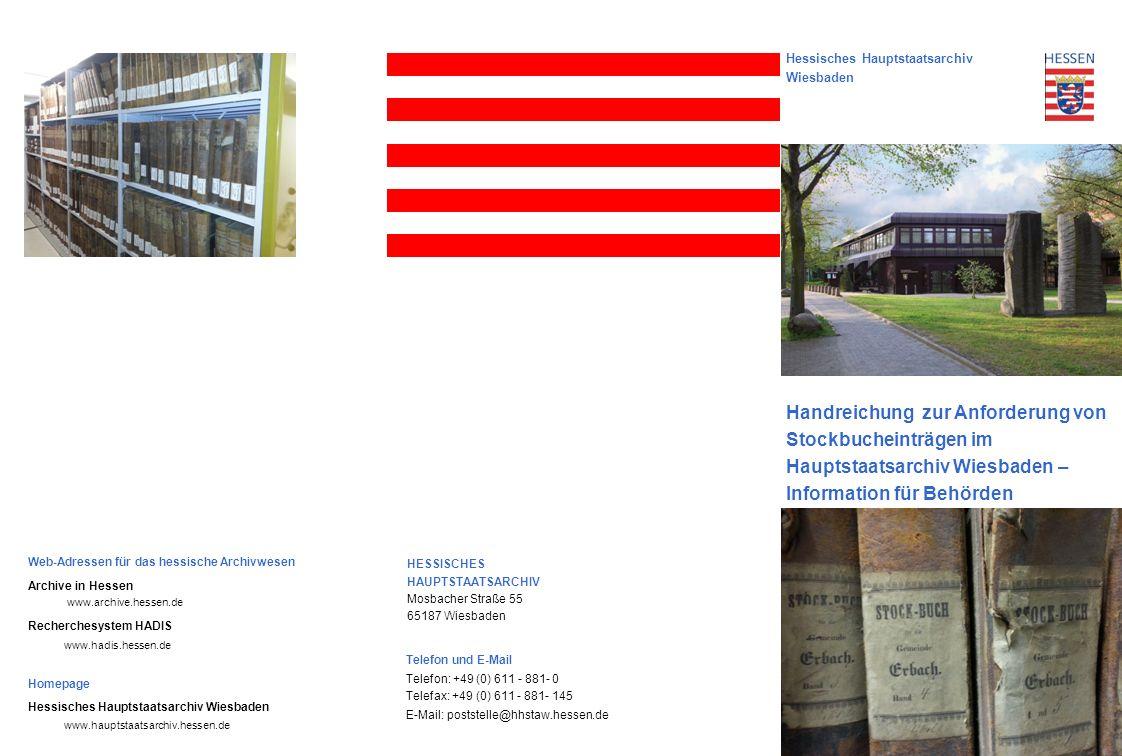 Hessisches Hauptstaatsarchiv Wiesbaden Handreichung zur Anforderung von Stockbucheinträgen im Hauptstaatsarchiv Wiesbaden – Information für Behörden W