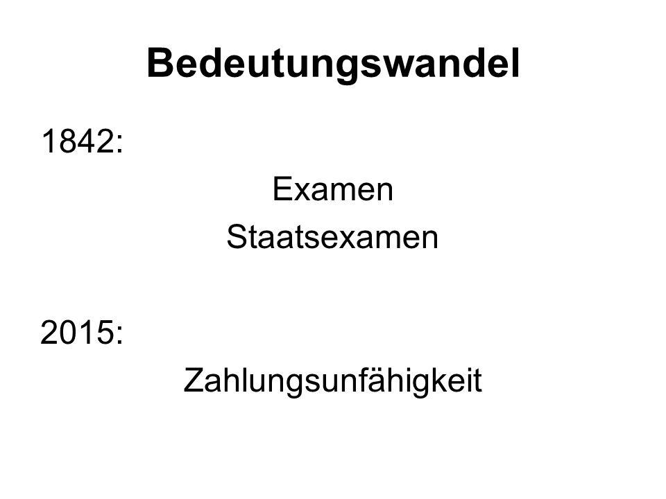 Bedeutungswandel 1842: Examen Staatsexamen 2015: Zahlungsunfähigkeit