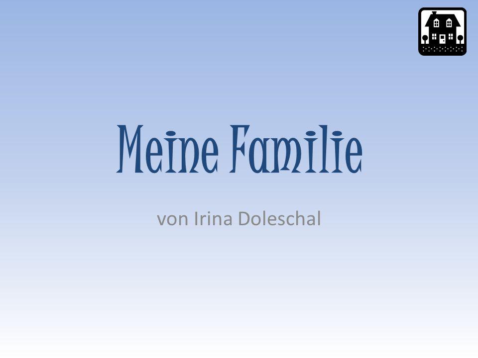 Meine Familie von Irina Doleschal