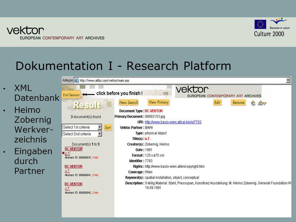 5 Dokumentation I - Research Platform XML Datenbank Heimo Zobernig Werkver- zeichnis Eingaben durch Partner