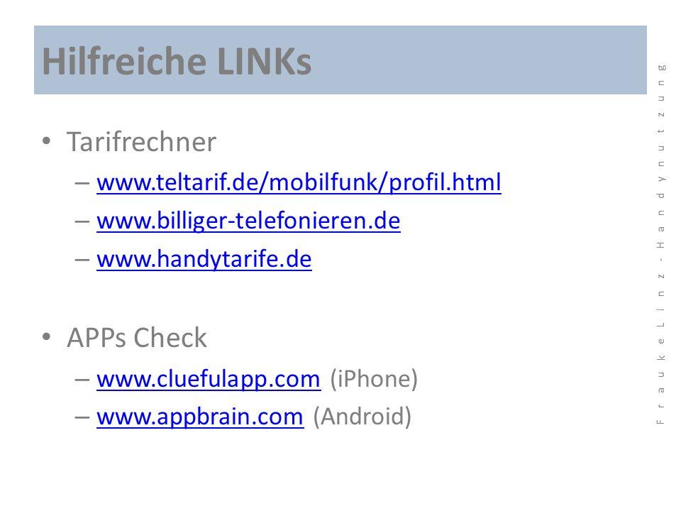 Hilfreiche LINKs Tarifrechner – www.teltarif.de/mobilfunk/profil.html www.teltarif.de/mobilfunk/profil.html – www.billiger-telefonieren.de www.billige