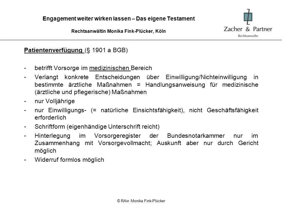 © RAin Monika Fink-Plücker Engagement weiter wirken lassen – Das eigene Testament Rechtsanwältin Monika Fink-Plücker, Köln Vielen Dank für Ihre Aufmerksamkeit.