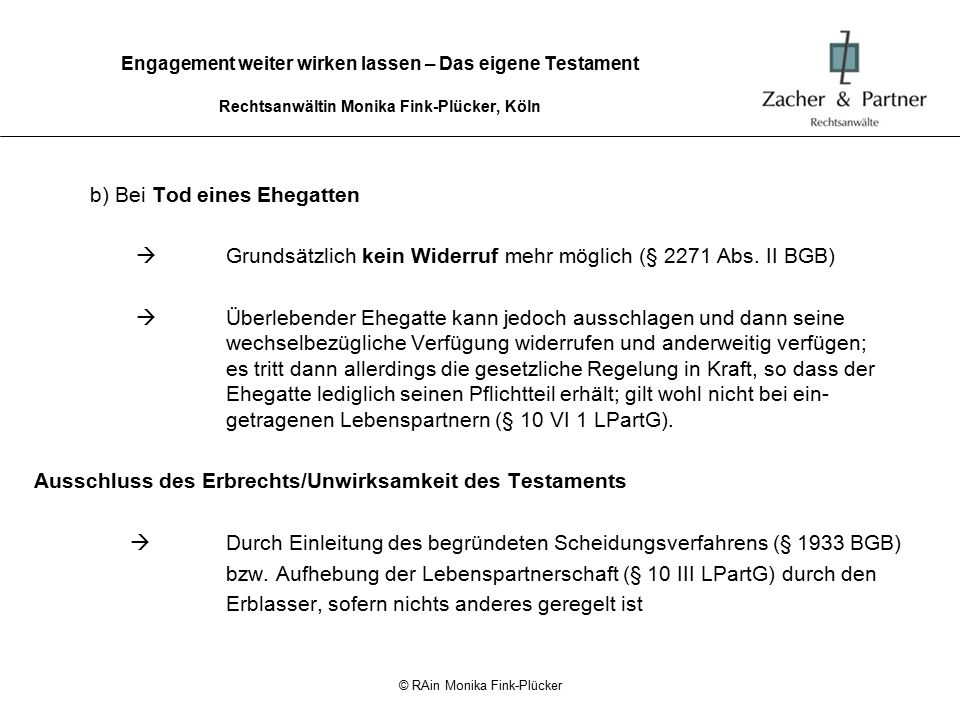 © RAin Monika Fink-Plücker Engagement weiter wirken lassen – Das eigene Testament Rechtsanwältin Monika Fink-Plücker, Köln Wer gehört in welche Steuerklasse (§ 15 ErbStG).