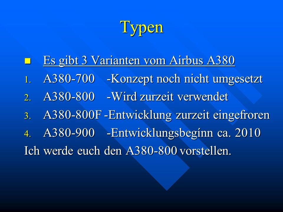 Typen Es gibt 3 Varianten vom Airbus A380 Es gibt 3 Varianten vom Airbus A380 1.