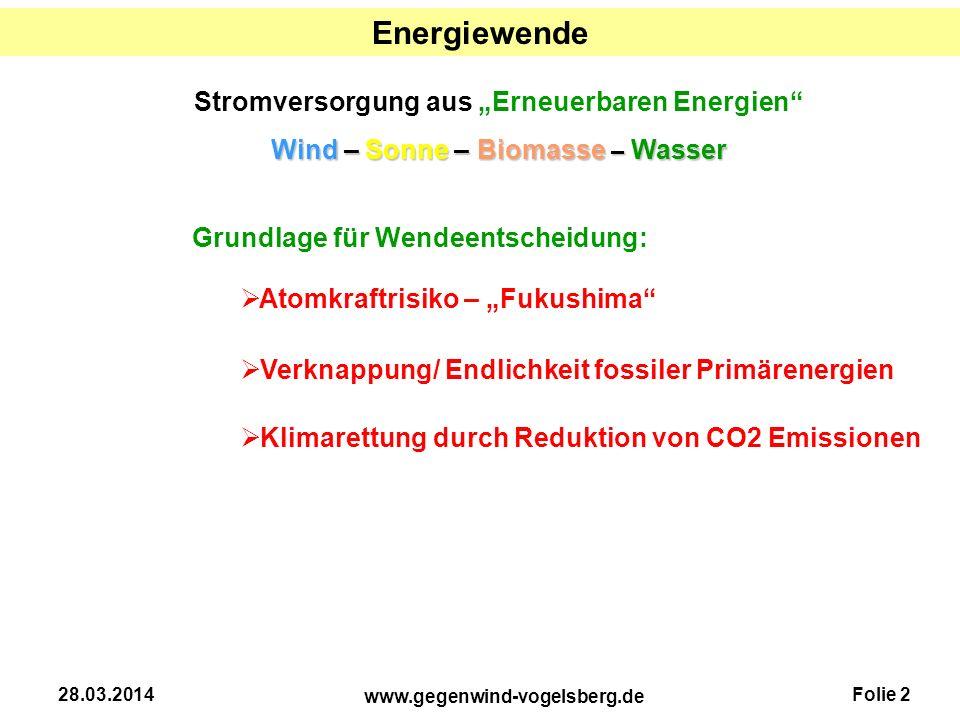 """Folie 2 www.gegenwind-vogelsberg.de 28.03.2014 Energiewende Grundlage für Wendeentscheidung:  Atomkraftrisiko – """"Fukushima""""  Verknappung/ Endlichkei"""
