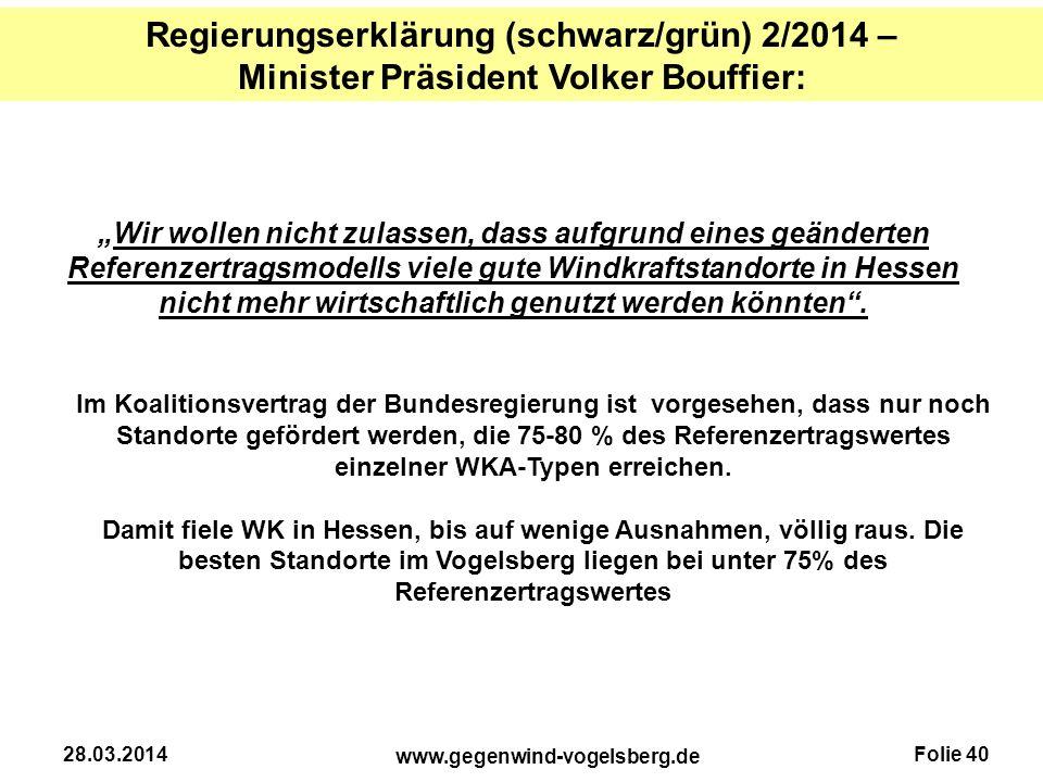 """Folie 40 www.gegenwind-vogelsberg.de 28.03.2014 """"Wir wollen nicht zulassen, dass aufgrund eines geänderten Referenzertragsmodells viele gute Windkraft"""