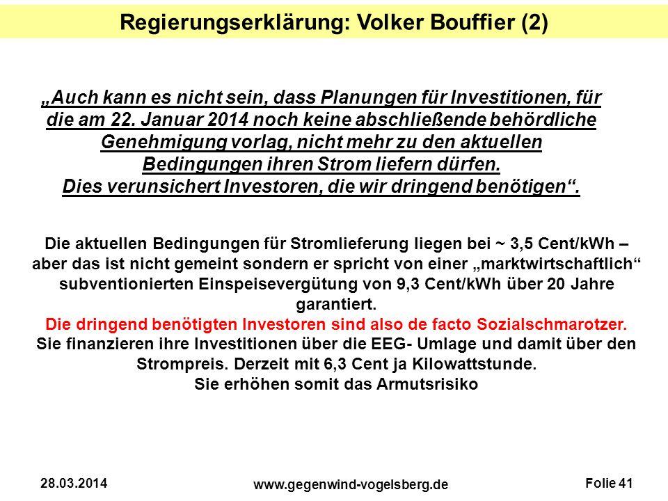 """Folie 41 www.gegenwind-vogelsberg.de 28.03.2014 """"Auch kann es nicht sein, dass Planungen für Investitionen, für die am 22. Januar 2014 noch keine absc"""