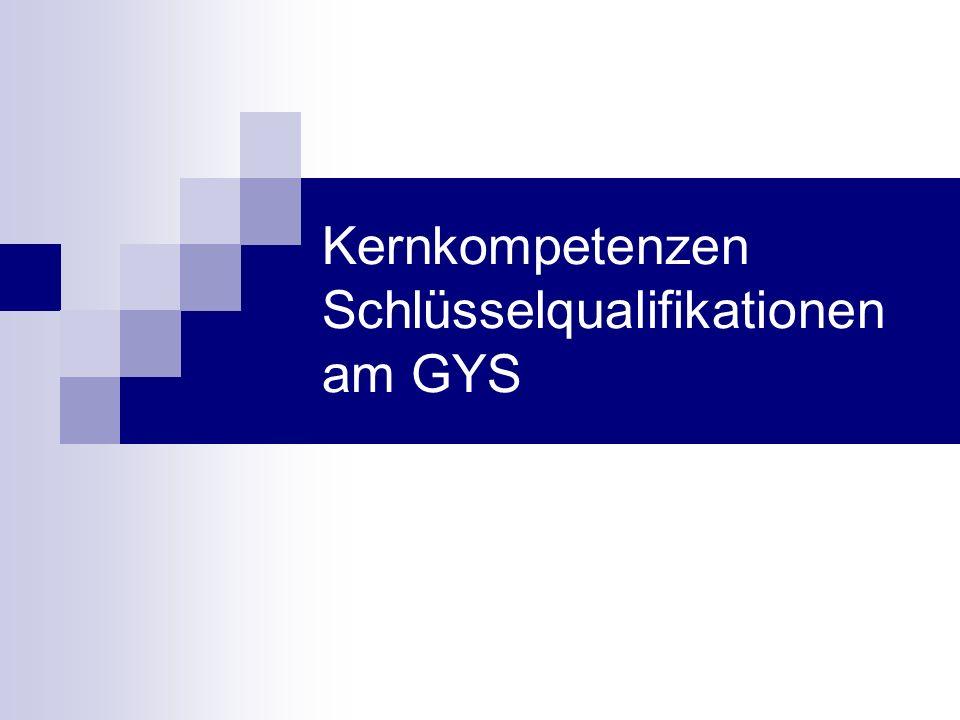 Kernkompetenzen Schlüsselqualifikationen am GYS