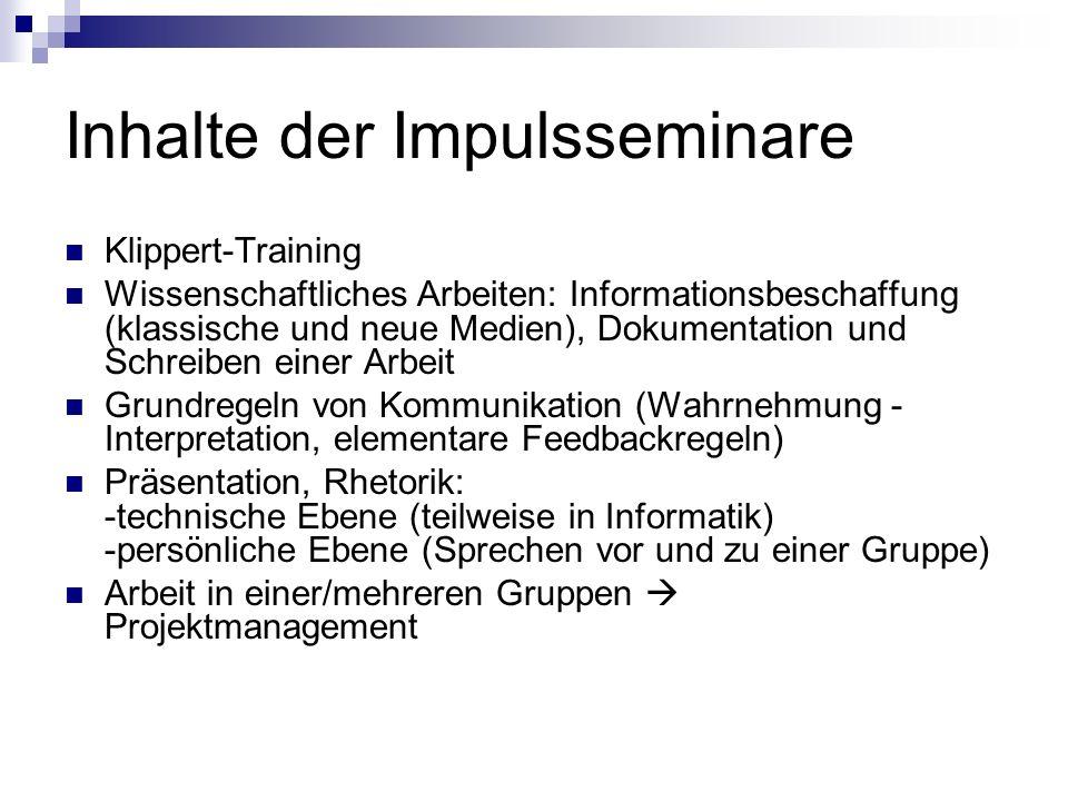 Inhalte der Impulsseminare Klippert-Training Wissenschaftliches Arbeiten: Informationsbeschaffung (klassische und neue Medien), Dokumentation und Schr