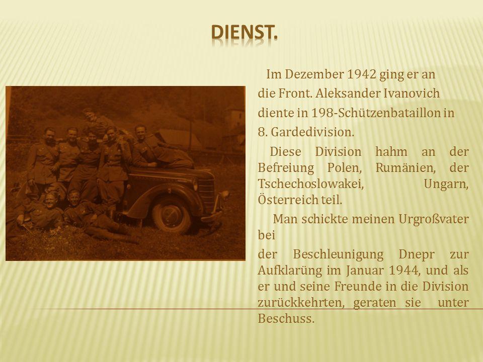 Im Dezember 1942 ging er an die Front. Aleksander Ivanovich diente in 198-Schützenbataillon in 8.