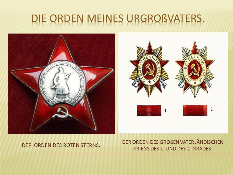 DER ORDEN DES ROTEN STERNS. DER ORDEN DES GROßEN VATERLÄNDISCHEN KRIEGS DES 1. UND DES 2. GRADES.