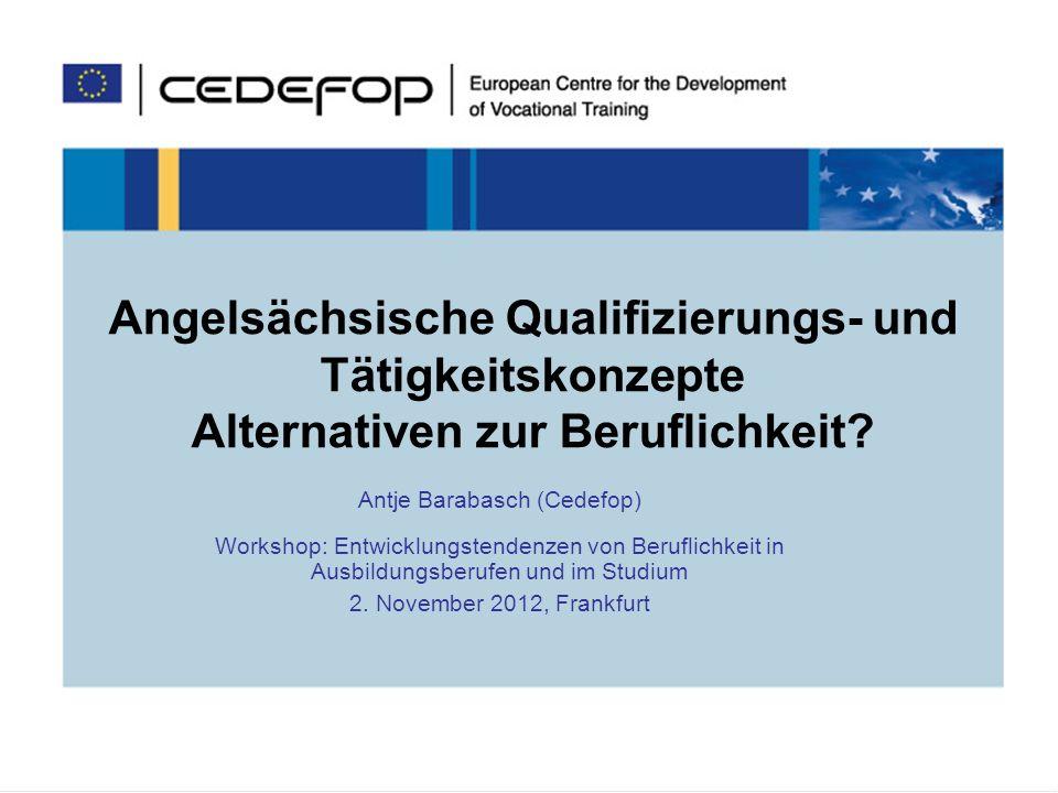 1 Angelsächsische Qualifizierungs- und Tätigkeitskonzepte Alternativen zur Beruflichkeit.