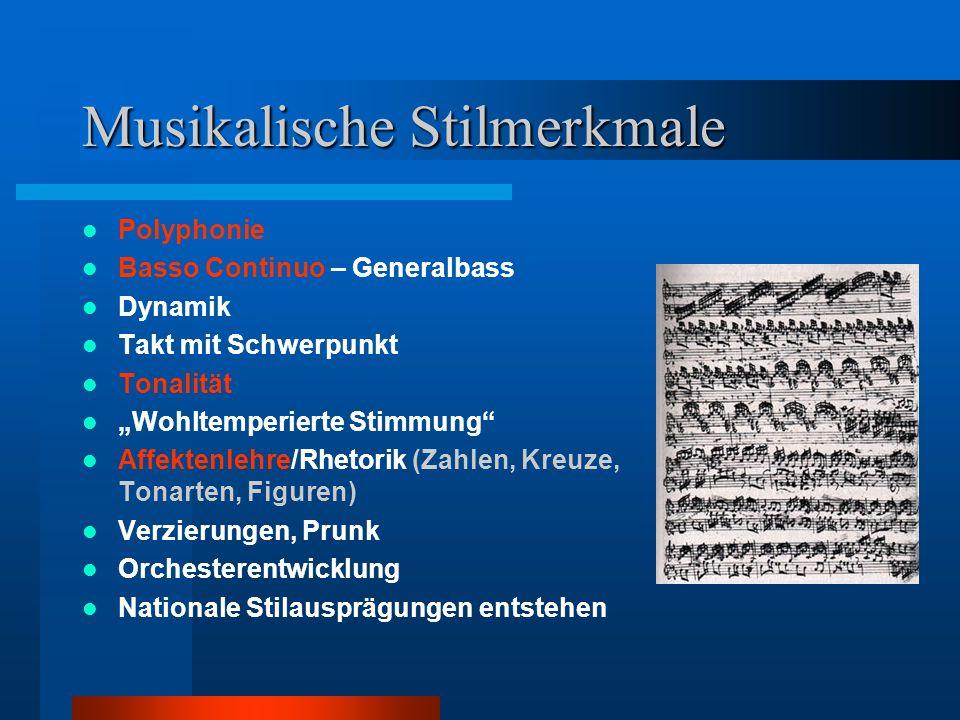 """Musikalische Stilmerkmale Polyphonie Basso Continuo – Generalbass Dynamik Takt mit Schwerpunkt Tonalität """"Wohltemperierte Stimmung"""" Affektenlehre/Rhet"""