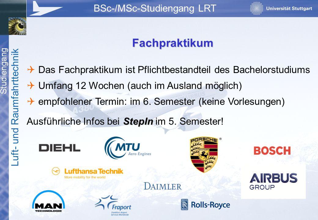 Studiengang Luft- und Raumfahrttechnik BSc-/MSc-Studiengang LRT Fachpraktikum  Das Fachpraktikum ist Pflichtbestandteil des Bachelorstudiums  Umfang