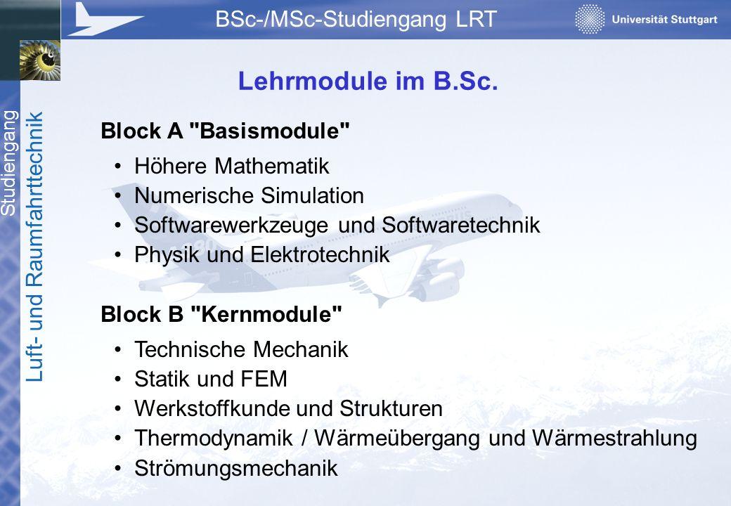 Studiengang Luft- und Raumfahrttechnik BSc-/MSc-Studiengang LRT Block A