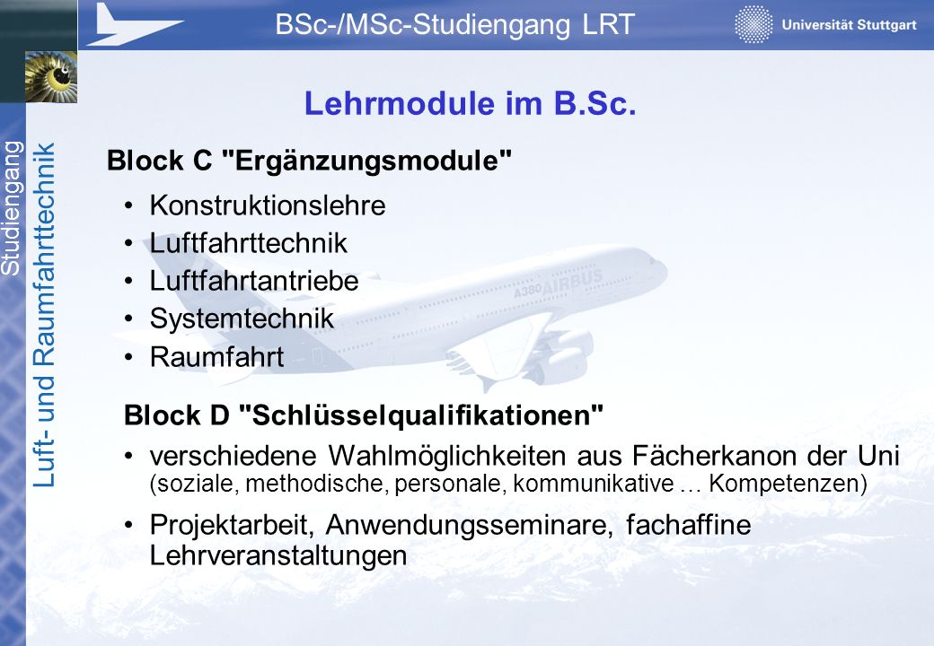 Studiengang Luft- und Raumfahrttechnik BSc-/MSc-Studiengang LRT Block C