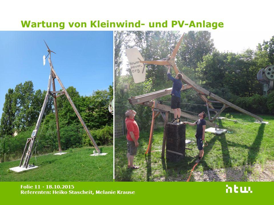 Wartung von Kleinwind- und PV-Anlage Folie 11 · 18.10.2015 Referenten: Heiko Stascheit, Melanie Krause