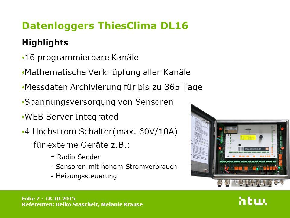Datenloggers ThiesClima DL16 Highlights 16 programmierbare Kanäle Mathematische Verknüpfung aller Kanäle Messdaten Archivierung für bis zu 365 Tage Spannungsversorgung von Sensoren WEB Server Integrated 4 Hochstrom Schalter(max.