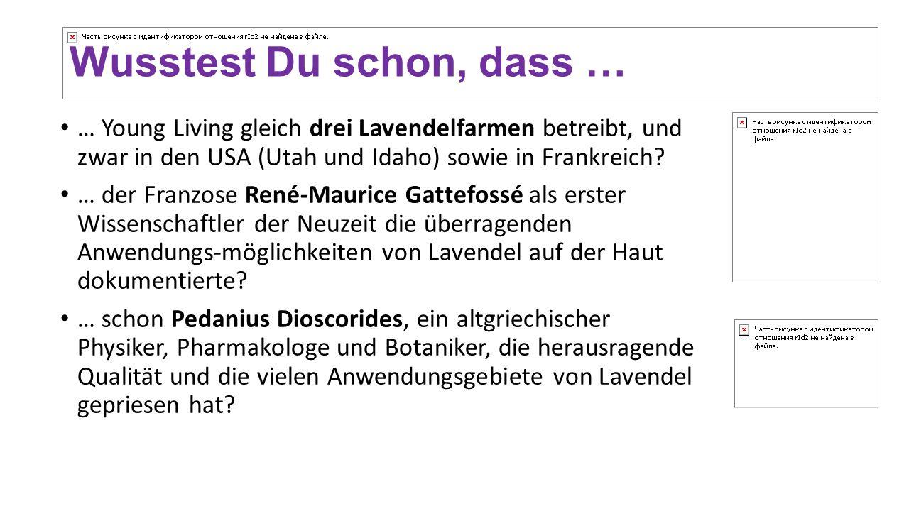 Wusstest Du schon, dass … … Young Living gleich drei Lavendelfarmen betreibt, und zwar in den USA (Utah und Idaho) sowie in Frankreich? … der Franzose