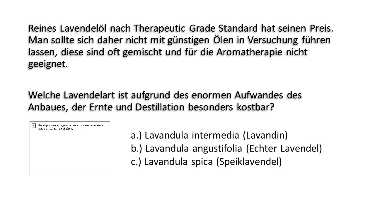 Reines Lavendelöl nach Therapeutic Grade Standard hat seinen Preis. Man sollte sich daher nicht mit günstigen Ölen in Versuchung führen lassen, diese