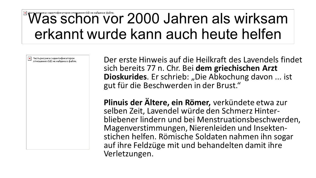 Was schon vor 2000 Jahren als wirksam erkannt wurde kann auch heute helfen Der erste Hinweis auf die Heilkraft des Lavendels findet sich bereits 77 n.