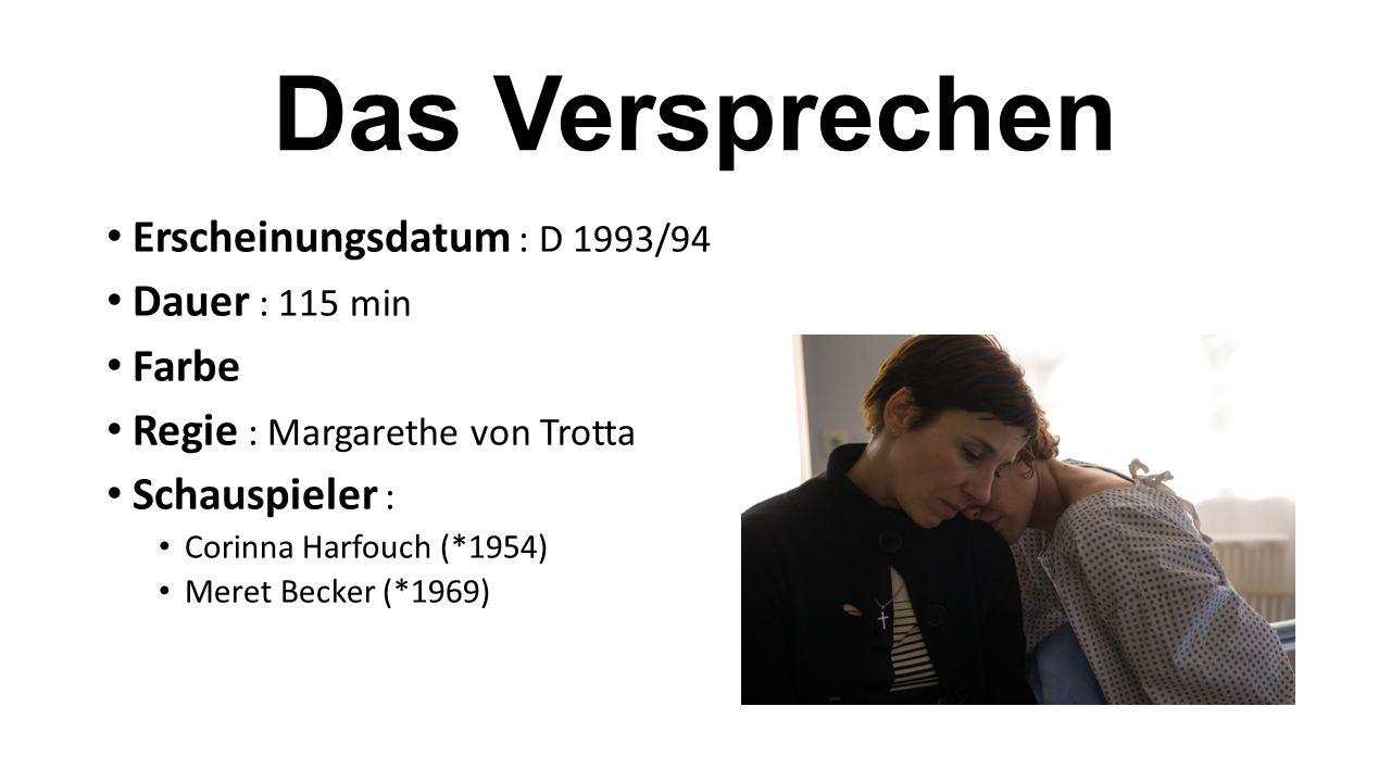 Erscheinungsdatum : D 1993/94 Dauer : 115 min Farbe Regie : Margarethe von Trotta Schauspieler : Corinna Harfouch (*1954) Meret Becker (*1969)