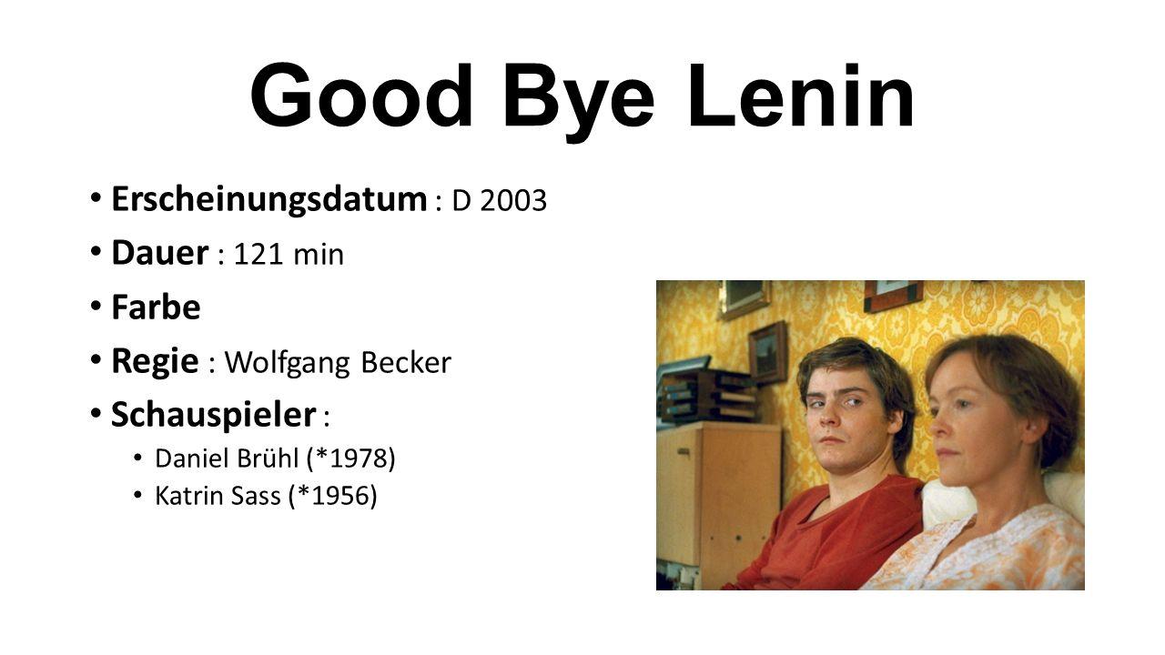 Erscheinungsdatum : D 2003 Dauer : 121 min Farbe Regie : Wolfgang Becker Schauspieler : Daniel Brühl (*1978) Katrin Sass (*1956)