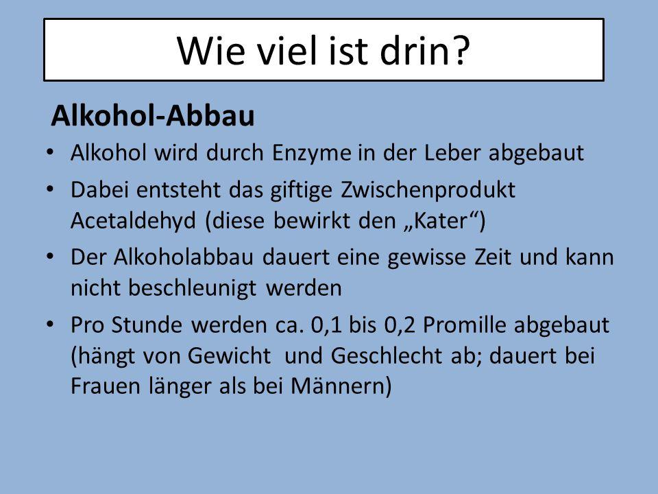 """Alkohol wird durch Enzyme in der Leber abgebaut Dabei entsteht das giftige Zwischenprodukt Acetaldehyd (diese bewirkt den """"Kater"""") Der Alkoholabbau da"""