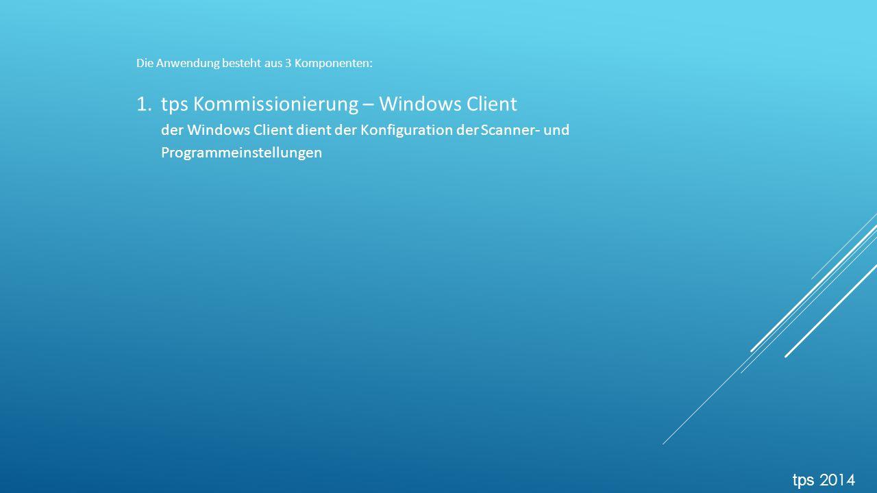 Die Anwendung besteht aus 3 Komponenten: 1.tps Kommissionierung – Windows Client der Windows Client dient der Konfiguration der Scanner- und Programmeinstellungen tps 2014