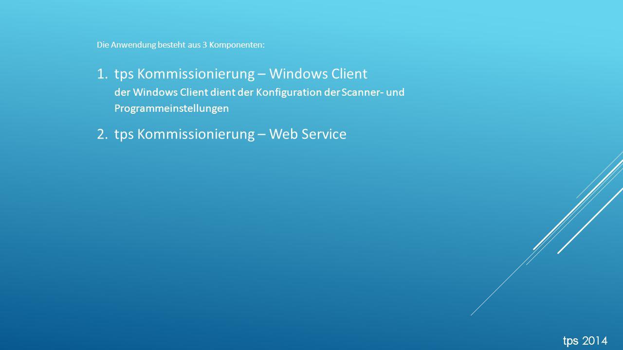 Die Anwendung besteht aus 3 Komponenten: 1.tps Kommissionierung – Windows Client der Windows Client dient der Konfiguration der Scanner- und Programmeinstellungen 2.tps Kommissionierung – Web Service der Webservice fungiert als Schnittstelle zwischen Scanner- und Datenbank der HS Auftragsbearbeitung tps 2014