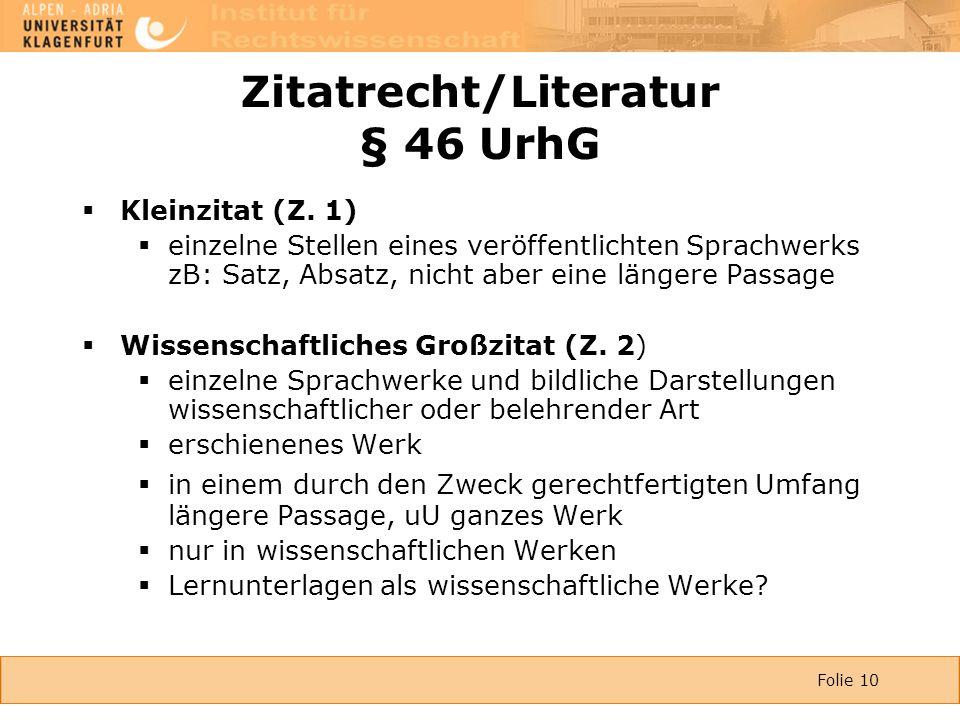 Folie 10 Zitatrecht/Literatur § 46 UrhG  Kleinzitat (Z.