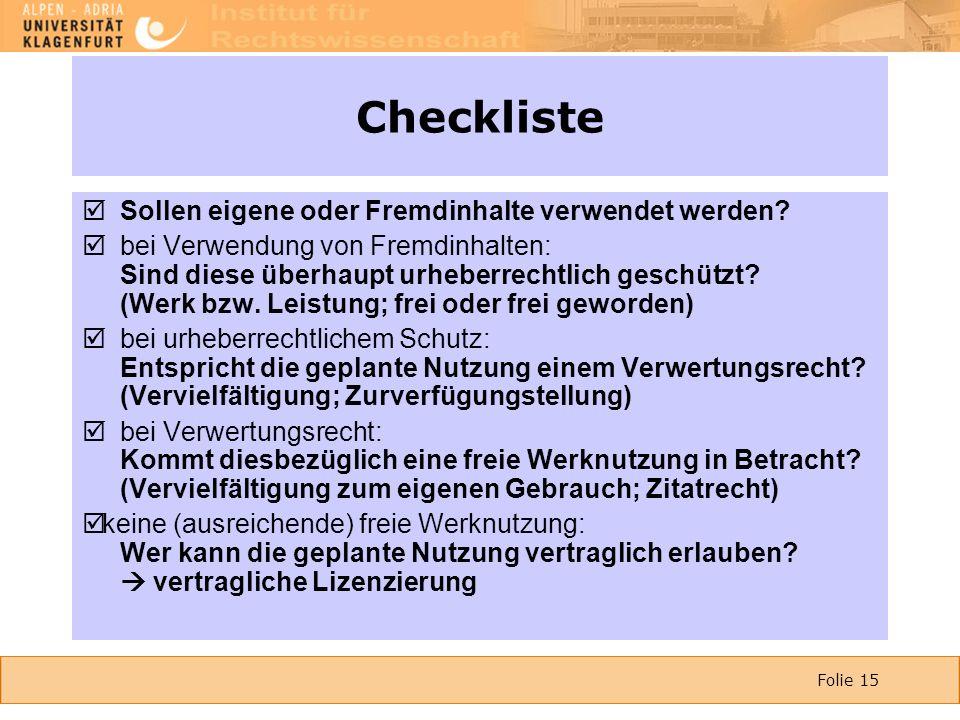 Folie 15 Checkliste  Sollen eigene oder Fremdinhalte verwendet werden.