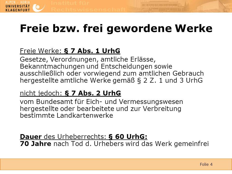 Folie 4 Freie bzw. frei gewordene Werke Freie Werke: § 7 Abs.