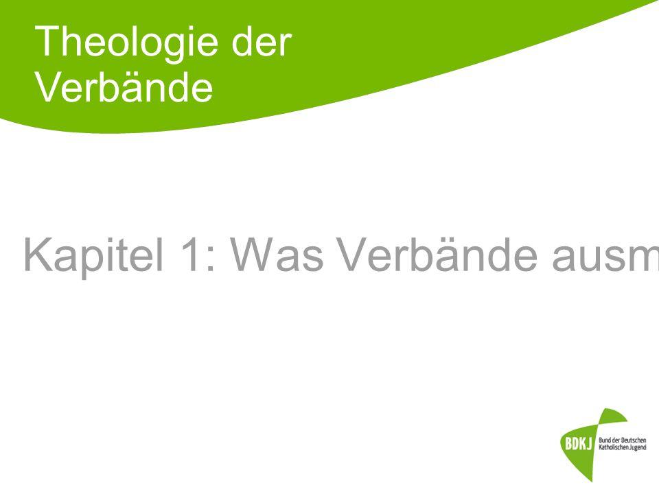 Kapitel 1: Was Verbände ausmacht Theologie der Verbände