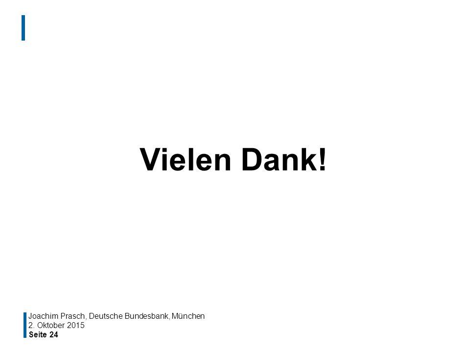 Seite 24 Vielen Dank! Joachim Prasch, Deutsche Bundesbank, München 2. Oktober 2015