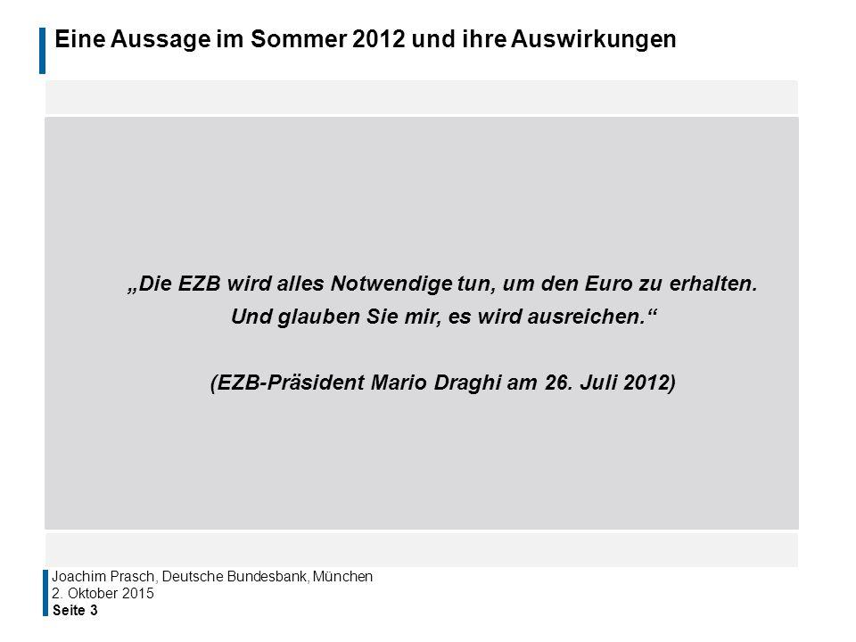"""Eine Aussage im Sommer 2012 und ihre Auswirkungen Seite 3 Joachim Prasch, Deutsche Bundesbank, München """"Die EZB wird alles Notwendige tun, um den Euro"""