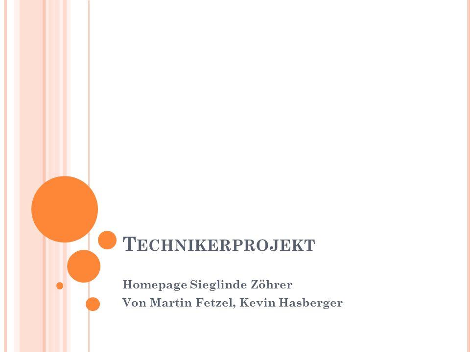 T ECHNIKERPROJEKT Homepage Sieglinde Zöhrer Von Martin Fetzel, Kevin Hasberger