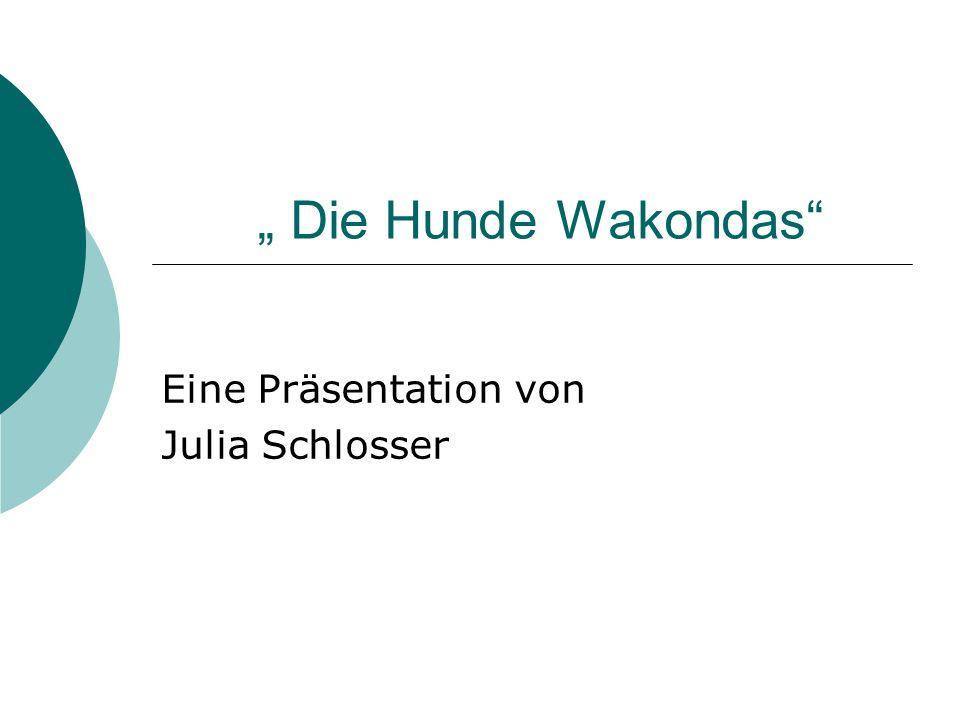 """"""" Die Hunde Wakondas Eine Präsentation von Julia Schlosser"""