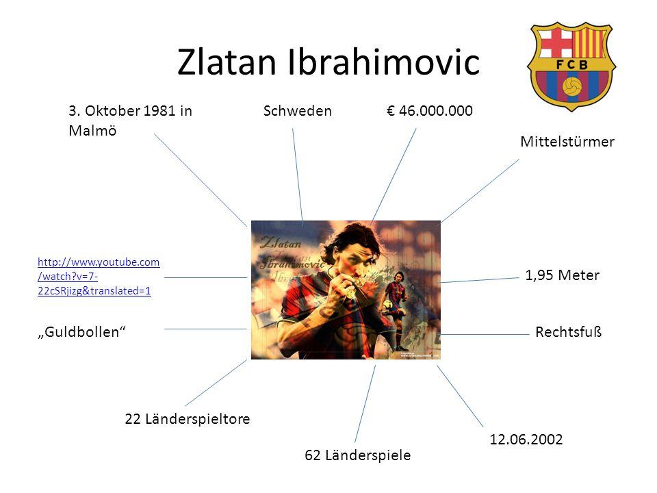 """Zlatan Ibrahimovic 3. Oktober 1981 in Malmö Schweden€ 46.000.000 Mittelstürmer 1,95 Meter Rechtsfuß 12.06.2002 62 Länderspiele 22 Länderspieltore """"Gul"""