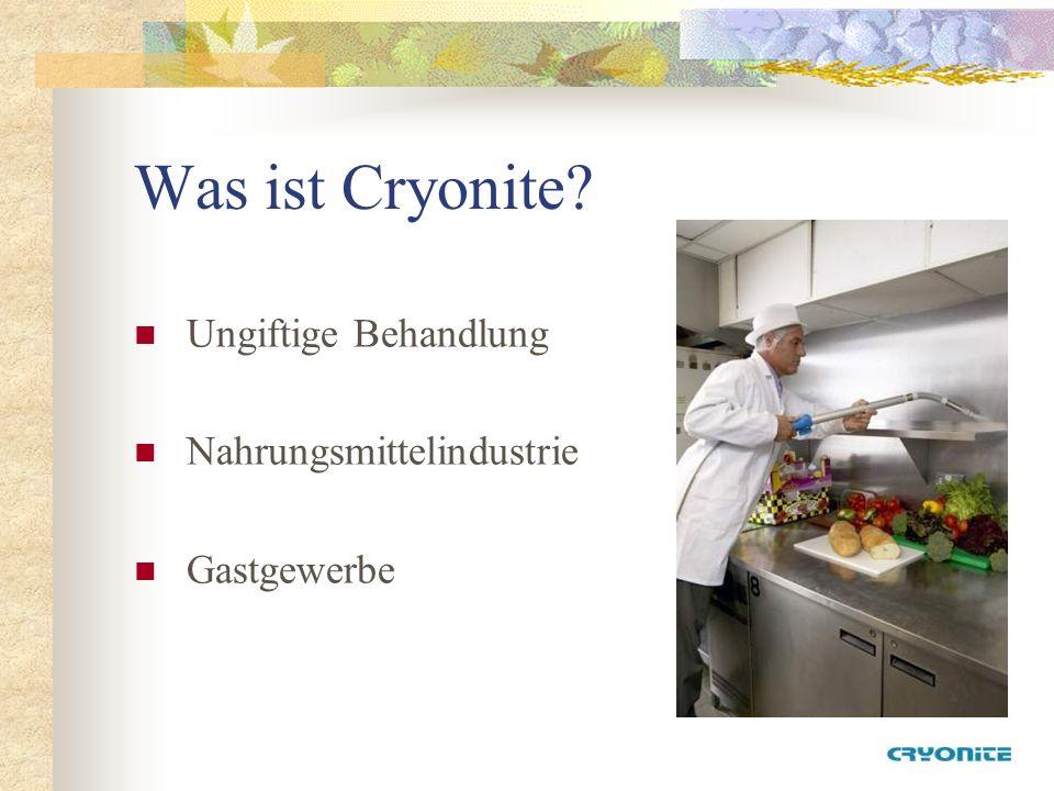 Wie Cryonite funktioniert Flüssiges Kohlendioxid CO 2 Schnee -78 0 C Schnelles Vereisen -20 0 C bis -30 0 C