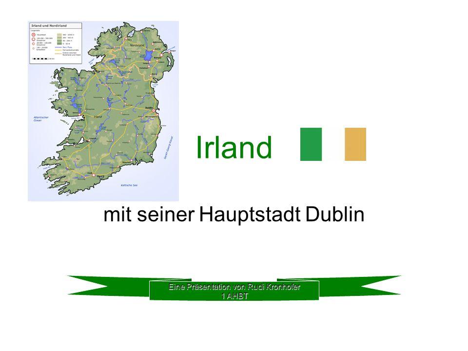 Irland mit seiner Hauptstadt Dublin Eine Präsentation von Rudi Kronhofer 1 AHBT