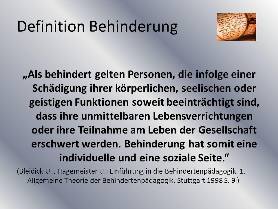 """Definition Behinderung """"Als behindert gelten Personen, die infolge einer Schädigung ihrer körperlichen, seelischen oder geistigen Funktionen soweit be"""