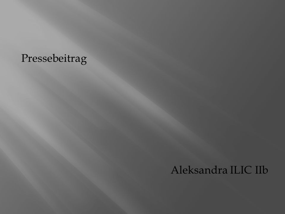 Pressebeitrag Aleksandra ILIC IIb