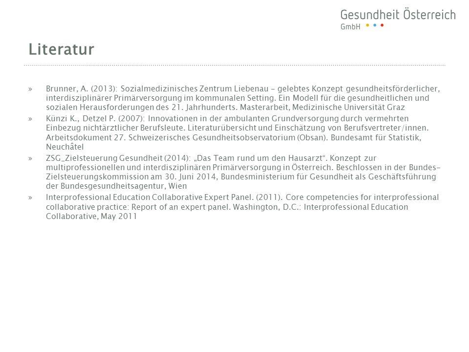 Literatur »Brunner, A. (2013): Sozialmedizinisches Zentrum Liebenau - gelebtes Konzept gesundheitsförderlicher, interdisziplinärer Primärversorgung im