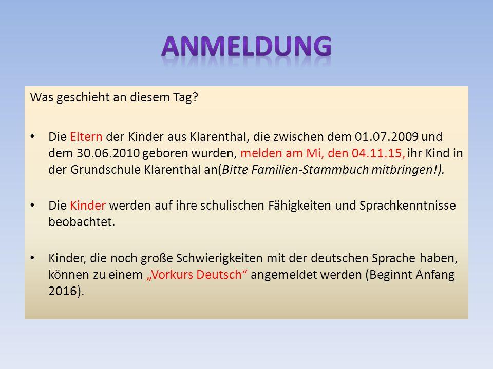 Was geschieht an diesem Tag? Die Eltern der Kinder aus Klarenthal, die zwischen dem 01.07.2009 und dem 30.06.2010 geboren wurden, melden am Mi, den 04