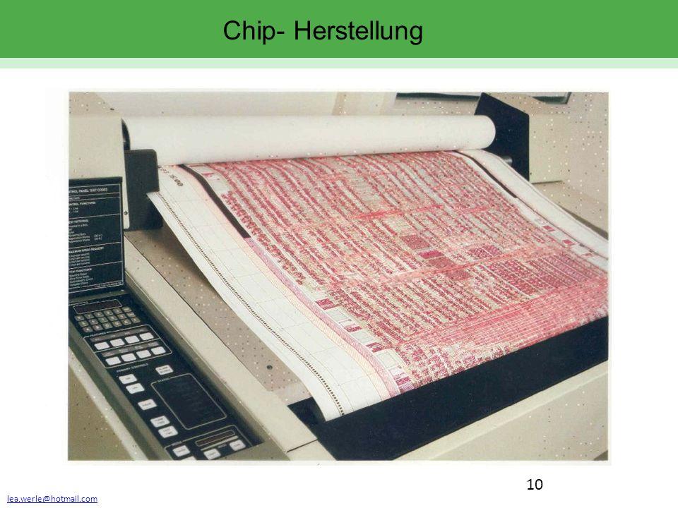 lea.werle@hotmail.com 10 Chip- Herstellung