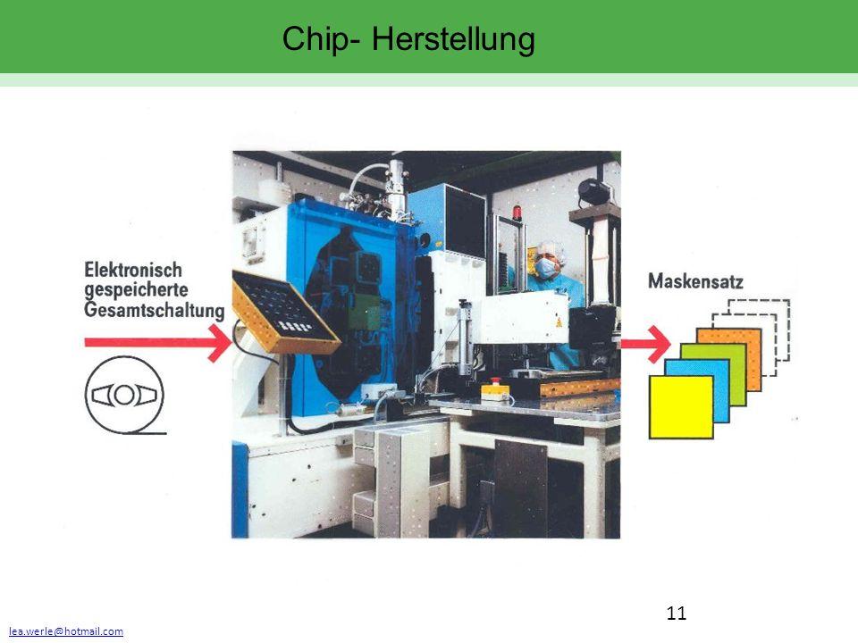 lea.werle@hotmail.com 11 Chip- Herstellung
