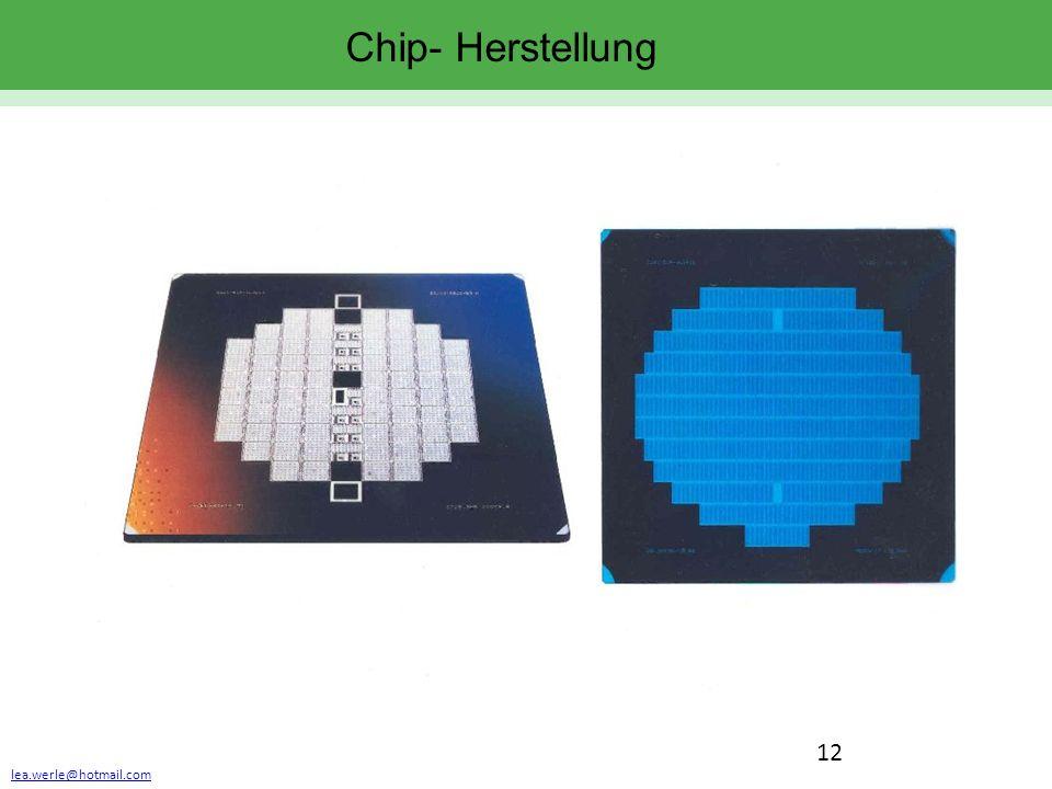 lea.werle@hotmail.com 12 Chip- Herstellung
