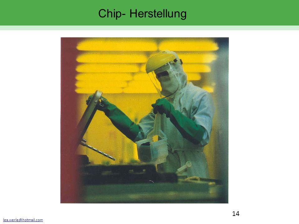 lea.werle@hotmail.com 14 Chip- Herstellung