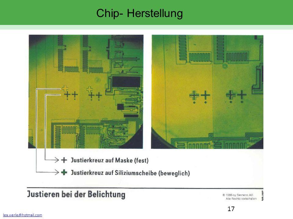 lea.werle@hotmail.com 17 Chip- Herstellung